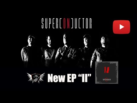 "Superconductor New EP ""II"" - Available July 2nd, 2017 !!!!!!"