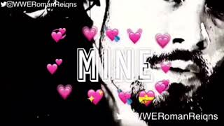 Roman Reigns ( Mine - Bazzi )