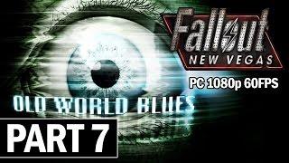 Fallout: New Vegas Old World Blues Walkthrough Part 7 - PC Gameplay 60fps