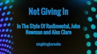 Rudimental, John Newman and Alex Clare - Not Giving In (Karaoke Version)