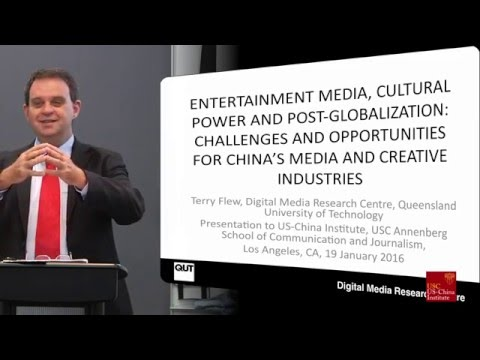 Terry Flew - Challenges And Opportunities For China's Media And Creative Industries