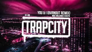 Mike Williams & Dastic - You & I (BVRNOUT Remix) [Lyrics]