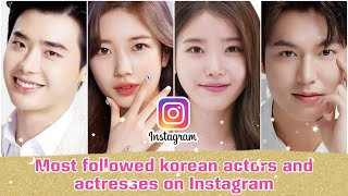 Most followed korean actors and actresses on Instagram
