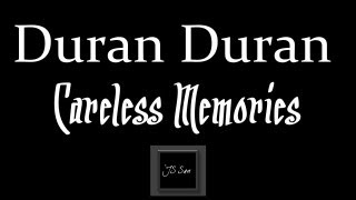 Duran Duran - Careless Memories ♪