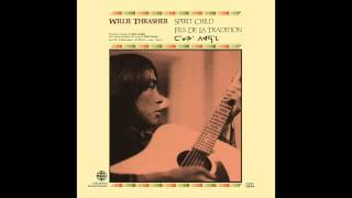 "Willie Thrasher - ""We Got To Take You Higher"" (Light In The Attic Records)"