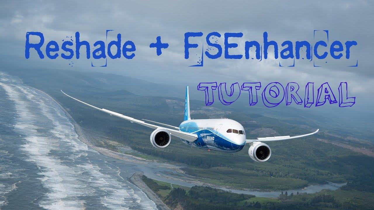 Reshade + FSEnhancer Tutorial