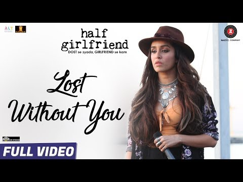 Lost Without You Song Lyrics From Half Girlfriend