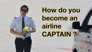 How do you become an AIRLINE CAPTAIN?