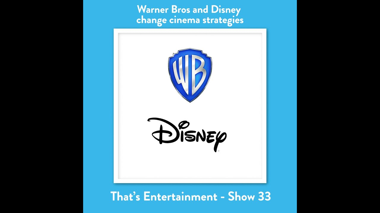 WARNER BROS AND DISNEY CHANGE CINEMA STRATEGIES