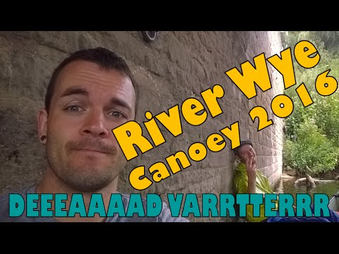 River Wye Canoeing 2016 - DEAAADD VARRRTERRRRRR
