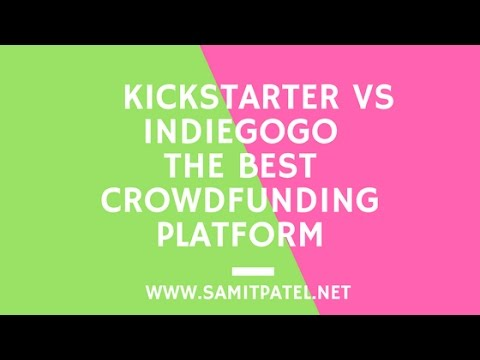Kickstarter vs Indiegogo The Best Crowdfunding Platform - YouTube