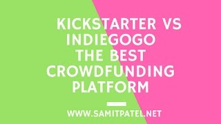 Kickstarter vs Indiegogo The Best Crowdfunding Platform