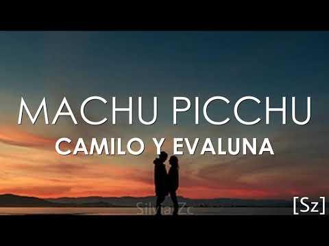 Camilo, Evaluna - Machu Picchu (Letra)