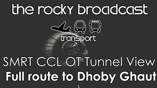 Circle Line OT Full trip to Dhoby Ghaut