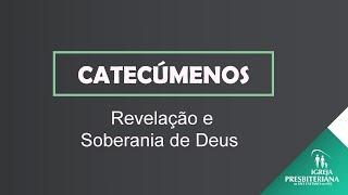 AULA: REVELAÇÃO E SOBERANIA DE DEUS -  CATECÚMENOS