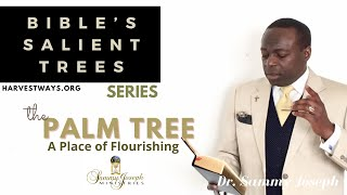 'The Bible's Salient Trees: The Palm Tree' | Dr. Sammy Joseph