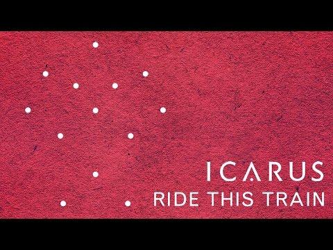 Icarus - Ride This Train