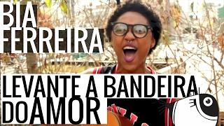 Levante a bandeira do amor - Bia Ferreira | PEIXE BARRIGUDO