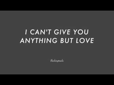 I Can't Give You Anything But Love (from BLACKBIRDS OF 1928)- Jazz Backing Track PlayAlong RealBook