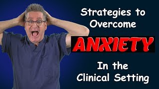 Overcome Anxiety in the Clinical Setting