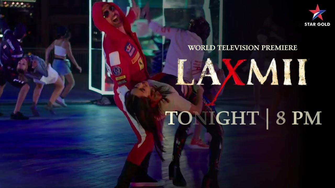 Laxmii   Tonight 8 PM   World Television Premiere   Star Gold   Akshay Kumar   Kiara Advani