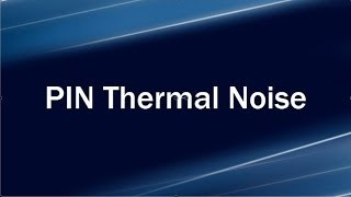 Lecture 1: Noise Sources G PIN thermal noise