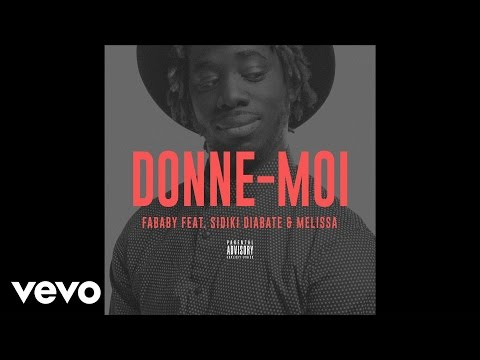Fababy - DONNE-MOI ft. Sidiki & Melissa