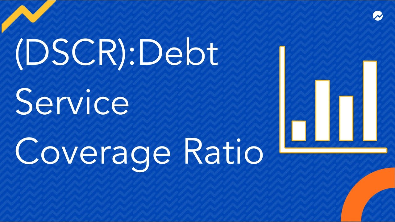 Debt Service Coverage Ratio: What Is DSCR and How Do You