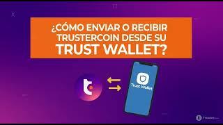 ¿Cómo enviar o recibir TrusterCoin desde su Trust Wallet?