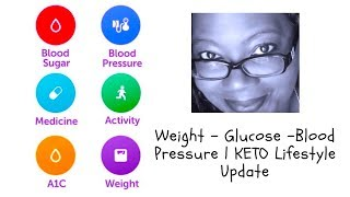 Weight - Glucose -Blood Pressure | KETO Lifestyle Update #ILoveYou ❤️💯😊🦋