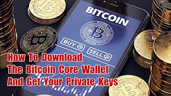 How To Download The Bitcoin Core Wallet And Get Your Private Keys While Running A Full Node
