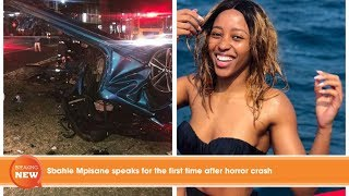 Hot new: Sbahle Mpisane speaks for the first time after horror crash