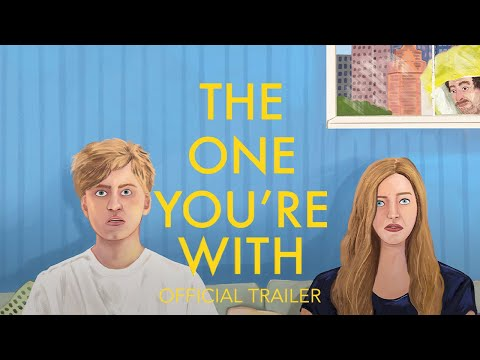 The One You're With (2021) | Official Trailer