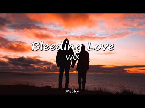 VAX - Bleeding Love (Lyrics Video)