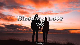 Download Lagu VAX - Bleeding Love (Lyrics Video) mp3