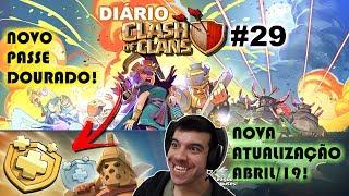 Nova ATUALIZAÇÃO DE Abril! COMPREI O NOVO PASSE DOURADO! Diário CLASH OF CLANS #29