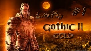 GOTHIC II GOLD - Part 1 [New World... Old Faces] Let's Play