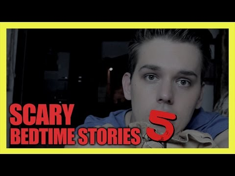 SCARY BEDTIME STORIES 5