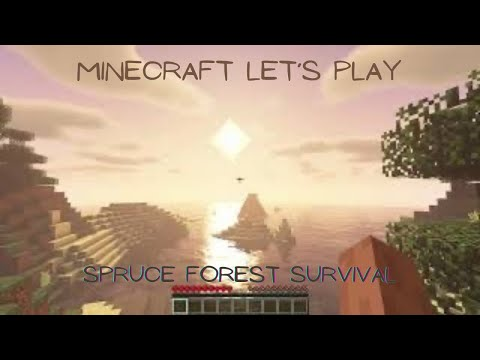 Minecraft Spruce Forest Survival-Part 1