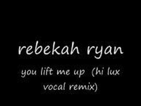 rebekah ryan you lift me up
