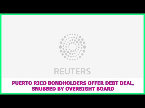 US BREAKING NEWS | Puerto Rico bondholders offer debt deal, snubbed by oversight board