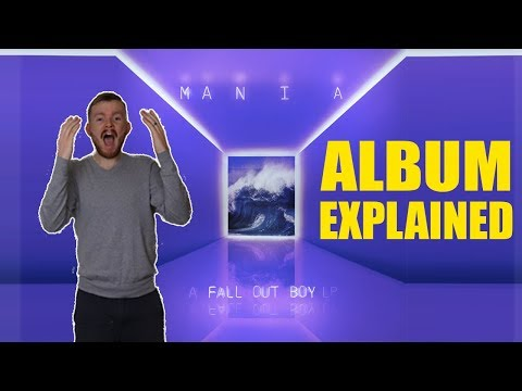 ENTIRE MANIA ALBUM EXPLAINED | Fall Out Boy