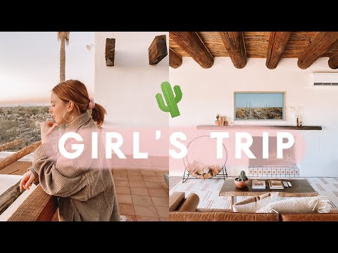 GIRL'S TRIP TO TUCSON, ARIZONA!