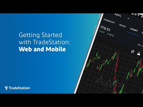 Getting Started with TradeStation: Web & Mobile