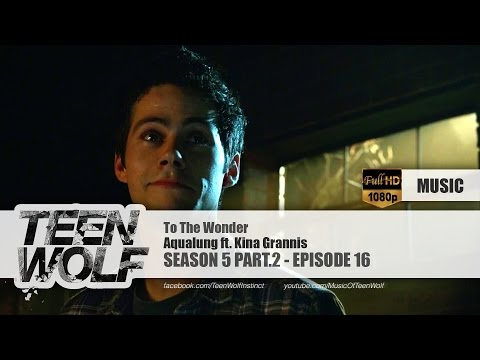 Aqualung ft. Kina Grannis - To The Wonder | Teen Wolf 5x16 Music [HD] music