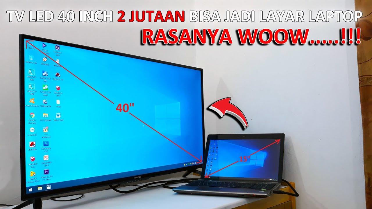 Tv Led 40 Inch Dijadikan Layar Monitor Laptop Coocaa 40d5a Youtube