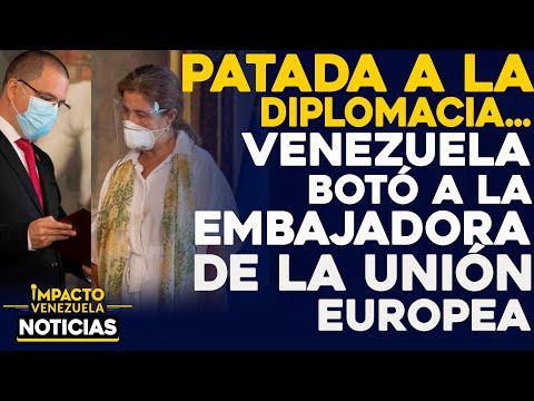 PATADA a la diplomacia: botada embajadora de la UE |