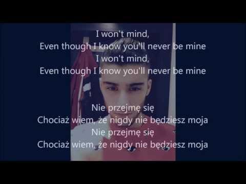 Zayn Malik ft. Naughty Boy - I won't mind DEMO (Tekst + Tłumaczenie pl) [lyrics]