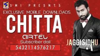 Jaggi Sidhu | CHITTA  | HD Audio with Caller Tune Codes | Brand New Punjabi Song 2016
