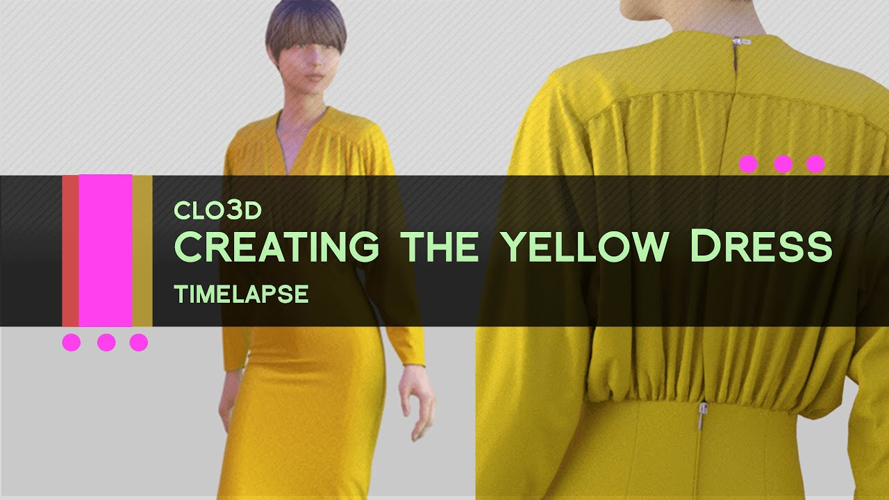 CLO3D Creating the Yellow Dress